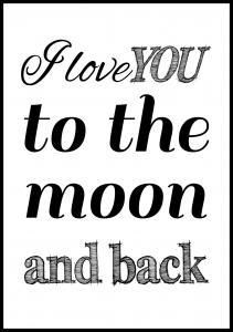 Lagervaror egen produktion I love you to the moon and back - Black Poster