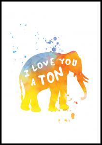 Bildverkstad I love you a TON Poster