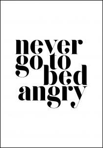 Lagervaror egen produktion Never go to bed angry Poster