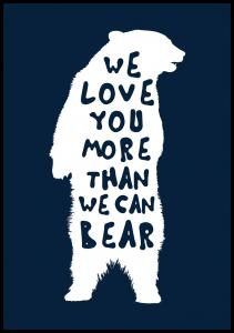 Bildverkstad We love you more than we can bear Poster
