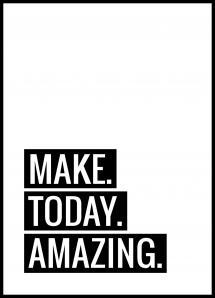 Lagervaror egen produktion Make Today Amazing Poster