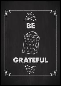 Bildverkstad Be grateful Poster